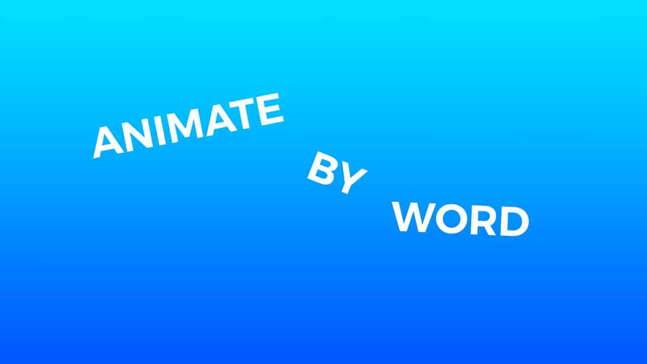 Animate by Word